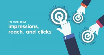 Metrics that matter: The truth about impressions, reach, and clicks