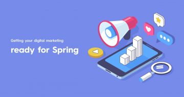 Getting your digital marketing ready for Spring